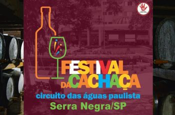 Festival da Cachaça em Serra Negra/SP (…por que você não pode perder?)