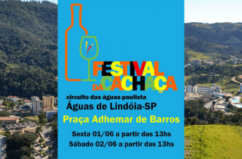 5 motivos para ir ao Festival da Cachaça de Águas de Lindóia – SP!